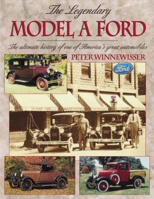 cover of the book The Legendary Model A Ford: The Ultimate History of One of America's Great Automobiles