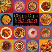 Chips, dips, and salsas
