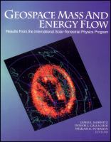Geospace mass and energy flow [electronic resource] : results from the International Solar-Terrestrial Physics Program