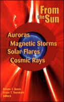 From the sun [electronic resource] : auroras, magnetic storms, solar flares, cosmic rays