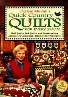 Cover Image of Debbie Mumm's quick country quilts for every room