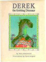 Derek, the Knitting Dinosaur