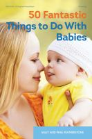 50 Fantastic Things to Do With Babies