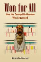Won for all : how the Drosophila genome was sequenced