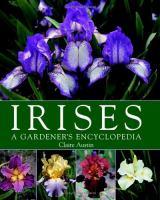 Irises : a gardener's encyclopedia