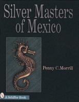 Silver masters of Mexico : Hector Aguilar and the Taller Borda