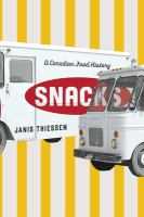 Snacks : a Canadian food history /