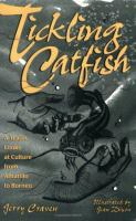 Tickling catfish [electronic resource] : a Texan looks at culture from Amarillo to Borneo