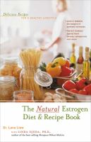The Natural Estrogen Diet and Recipe Book