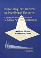 Extending H [superscript infinity symbol] control to nonlinear systems [electronic resource] : control of nonlinear systems to achieve performance objectives