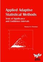 Applied adaptive statistical methods [electronic resource] : tests of significance and confidence intervals