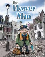 The Flower Man : a wordless picture book