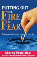Putting Out the Fire of Fear
