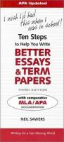 Ten steps to help you write better essays & term papers : I wish I'd had this when I was in school!