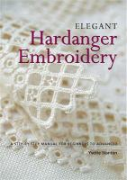 Elegant hardanger embroidery : a step-by-step manual for beginners to advanced