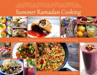Summer Ramadan Cooking Recipes & Resources for Healthy Meals All Month Long Yvonne M. Maffei