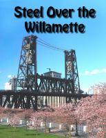 Steel Over the Willamette