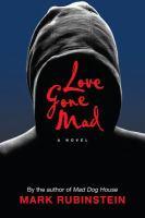 Love gone mad : a novel