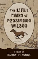 The Life & Times of Persimmon Wilson