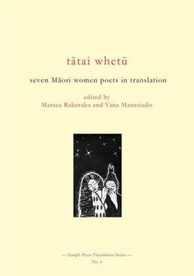 Tatai Whetu : seven Maori women poets in translation