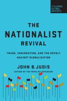 Nationalist revival : trade, immigration, and the revolt against globalization /