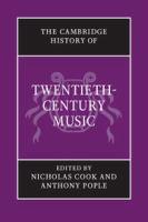 Cambridge history of twentieth-century music.