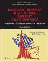 Mass spectrometry in structural biology and biophysics [electronic resource] : architecture, dynamics, and interaction of biomolecules