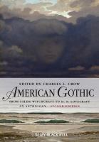 American gothic : from Salem witchcraft to H.P. Lovecraft, an anthology