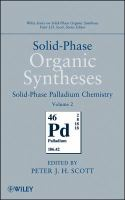 Solid-phase organic syntheses. Volume 2, Solid-phase palladium chemistry [electronic resource]