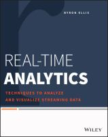 Real-time analytics : techniques to analyze and visualize streaming data
