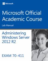 Administering windows server 2012 R2 exam 70-411 : lab manual