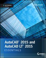 AutoCAD 2015 and AutoCAD LT 2015 : essentials