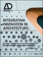Integrating innovation in architecture : design, methods and technology for progressive practice and research