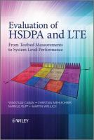 Evaluation of HSDPA and LTE [electronic resource] : from testbed measurements to system level performance