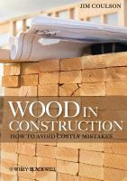 Wood in construction [electronic resource] : how to avoid costly mistakes