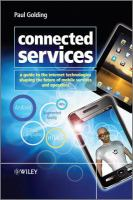 Connected services [electronic resource] : a guide to the Internet technologies shaping the future of mobile services and operators