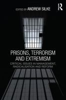 Prisons, terrorism and extremism : critical issues in management, radicalisation and reform