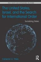 The United States, Israel and the search for international order [electronic resource] : socializing states