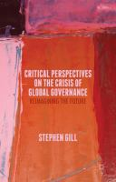 Critical perspectives on the crisis of global governance : reimagining the future