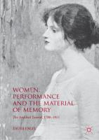 Women, performance and the material of memory : the archival tourist, 1780-1915 /