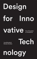 Design for innovative technology : from disruption to acceptance