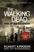 The walking dead : rise of the governor