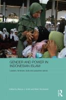 Gender and power in Indonesian Islam : leaders, feminists, Sufis and pesantren selves