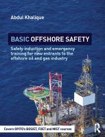 Basic offshore safety : safety induction and emergency training for new entrants to the offshore oil and gas industry