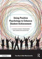 Using positive psychology to enhance student achievement : achievement using the hidden power of character