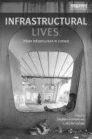 Infrastructural lives : urban infrastructure in context