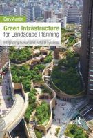 Green infrastructure for landscape planning : integrating human and natural systems