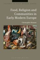 Food, religion, and communities in early modern Europe /