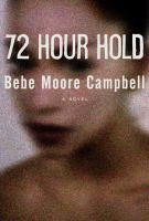 Book cover for 72 Hour Hold by Bebe Moore Campbell