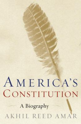 cover of the book America's Constitution: A Biography